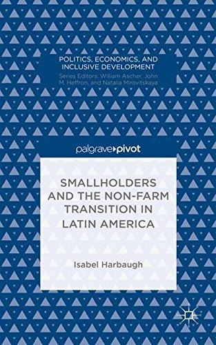 Smallholders and the Non-Farm Transition in Latin America (Politics, Economics, and Inclusive Development)