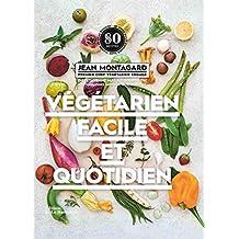 Végétarien facile et quotidien: 80 idées pour cuisiner sans viande et sans poisson