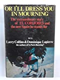 Or I'll Dress You in Mourning : The Story of El Cordobes and the New Spain He Stands For