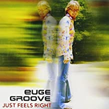 Just Feels Right by Euge Groove (2005-08-30)