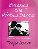 Breaking the Writing Barrier : Activities for Adolescents, Dorrett, Teryne, 0866471049
