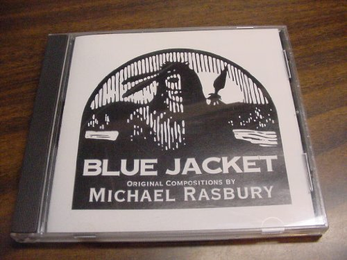 Audio Music CD Concentrated Disc Of BLUE JACKET Story by W. L. Mundell Music Composed and Performed by Michael Rasbury.