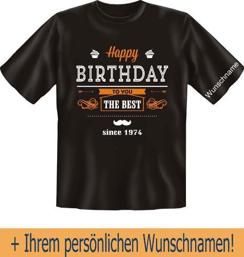 T-Shirt mit Wunschname - Happy Birthday to the Best - 1974 - Lustiges Sprüche Shirt als Geschenk zum 43.Geburtstag - NEU mit persönlichem Namen