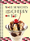 Word Searches with a Cherry on Top, Mark Danna and Amy Goldstein, 1402772904