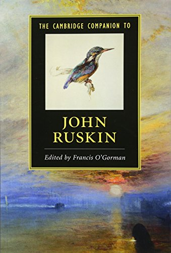 The Cambridge Companion to John Ruskin (Cambridge Companions to Literature)