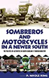 Sombreros and Motorcycles in a Newer South: The Politics of Aesthetics in South Carolina's Tourism Industry