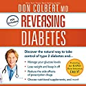 Reversing Diabetes: Discover the Natural Way to Take Control of Type 2 Diabetes Audiobook by Don Colbert Narrated by Kelly Ryan Dolan