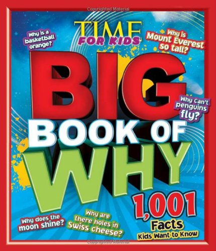 TIME for Kids BIG Book of Why 1001 Facts Kids Want to Know