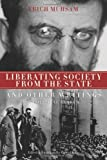 Liberating Society from the State and Other Writings, Erich Muhsam, 1604860553