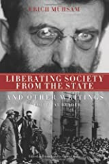 Liberating Society from the State and Other Writings: A Political Reader Paperback