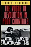 img - for The Vogue of Revolution in Poor Countries book / textbook / text book