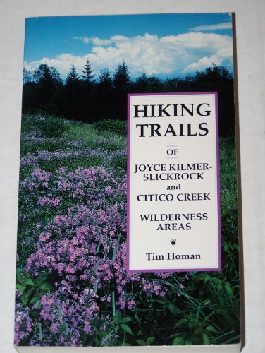 Hiking Trails of Joyce Kilmer-Slickrock and Citico Creek Wilderness Areas