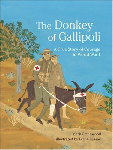 The Donkey of Gallipoli: A True Story of Courage in World War I by Mark Greenwood - Greenwood Mall In