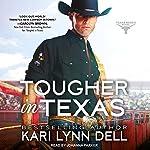 Tougher in Texas: Texas Rodeo, Book 3 | Kari Lynn Dell