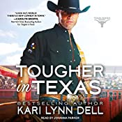 Tougher in Texas: Texas Rodeo, Book 3 | Kari Lynn Dell