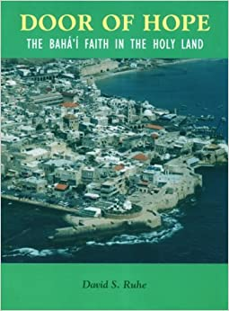 Book Door of Hope : The Baha'i Faith in the Holy Land by David S. Ruhe (1983-07-30)