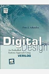 Digital Design: An Embedded Systems Approach Using VERILOG Paperback