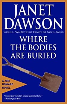 Where The Bodies Are Buried (The Jeri Howard Series Book 8) by [Dawson, Janet]