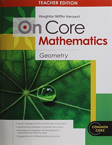 Houghton Mifflin Harcourt On Core Mathematics: Teacher's Guide Geometry 2012