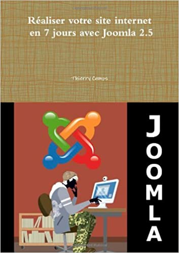 Réaliser Votre Site Internet En 7 Jours Avec Joomla 2.5 (French Edition)