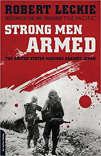 Strong Men Armed Media tie-in : The United States Marines Against Japan: Amazon.es: Robert Leckie: Libros en idiomas extranjeros