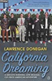 img - for California Dreaming: A Smooth-running, Low-mileage, Cut-price American Adventure by Lawrence Donegan (2002-07-04) book / textbook / text book