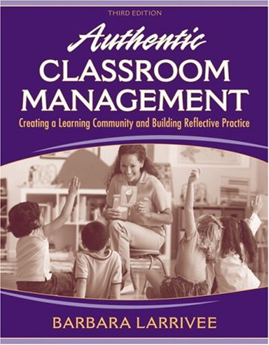 Authentic Classroom Management: Creating a Learning Community and Building Reflective Practice (3rd Edition)