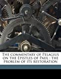 The Commentary of Pelagius on the Epistles of Paul, Alexander Souter, 1176554387