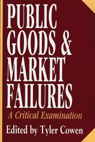 Public Goods and Market Failures: A Critical Examination