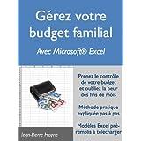Gérez votre budget familial avec Microsoft Excel (Efficacité personnelle et budget familial) (French Edition)