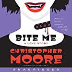 Bite Me: A Love Story | Christopher Moore