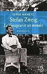 Stefan Zweig, le voyageur et ses mondes par Niemetz