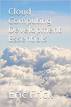 Cloud Computing Development Essentials: How to Get Started With Cloud Computing