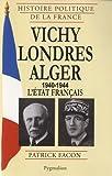 Vichy-Londres-Alger (1940-1944) : L'Etat français