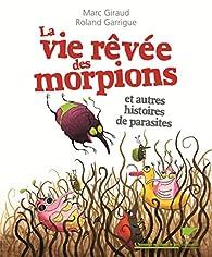 La vie rêvée des morpions : Et autres histoires de parasites par Marc Giraud