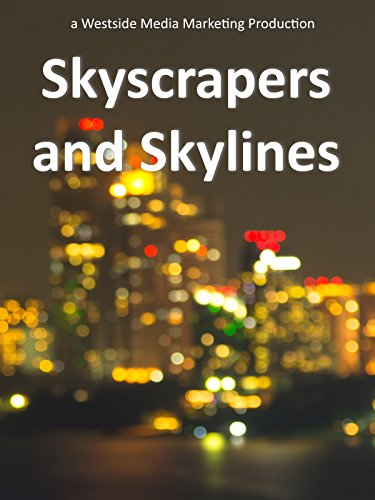 (Skyscrapers and Skylines - Fascinating Buildings and)