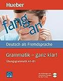 Grammatik – ganz klar!: Übungsgrammatik A1–B1.Deutsch als Fremdsprache / Übungsgrammatik mit CD-ROM – Hörübungen und interaktive Übungen