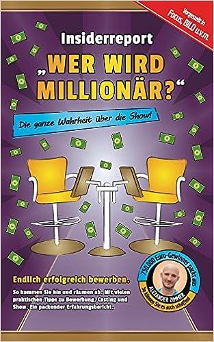 insiderreport wer wird millionr die ganze wahrheit ber die show endlich erfolgreich bewerben so kommen sie hin und rumen ab - Wer Wird Millionar Bewerben