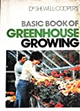 Basic Book of Greenhouse Growing, W. E. Shewell-Cooper, 0214204995