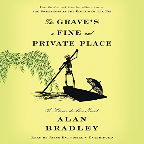 The Grave's a Fine and Private Place: A Flavia de Luce Novel cover
