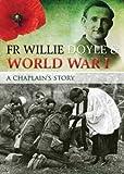 FR Willie Doyle & World War I: A Chaplain's Story