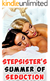 Stepsister's Summer of Seduction (Lesbian Taboo, First Time Sensual Romance, Younger Girl Fantasy)