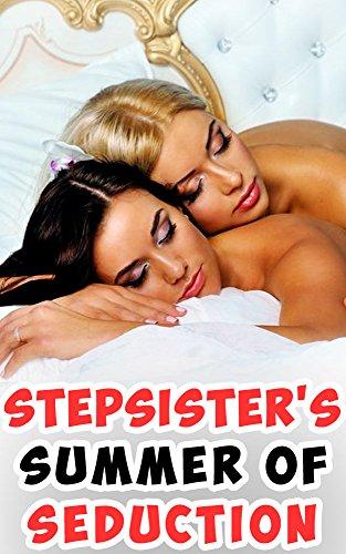 Stepsister's Summer of Seduction (Lesbian Seduces Best Friend)