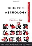 img - for Chinese Astrology, Plain & Simple: The Only Book You'll Ever Need book / textbook / text book
