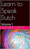 Learn to Speak Dutch: Volume 1