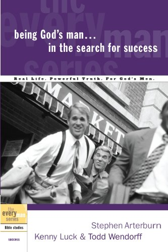 Being Gods Man In The Search For Success (The Every Man Series)