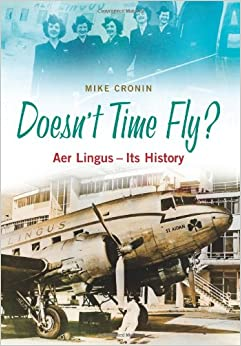 Doesn't Time Fly: Aer Lingus - Its History