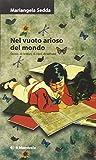 Nel vuoto arioso del mondo : storie: di lettori, di libri, di letture