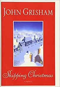 skipping christmas john grisham 9780385508414 amazon