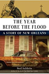 The Year Before the Flood: A Story of New Orleans Kindle Edition